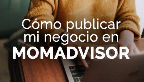 como-publicar-mi-negocio-en-momadvisor-1400
